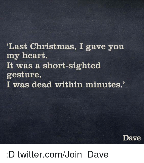 memes and dave last christmas i gave you my heart - Last Christmas I Gave You My Heart