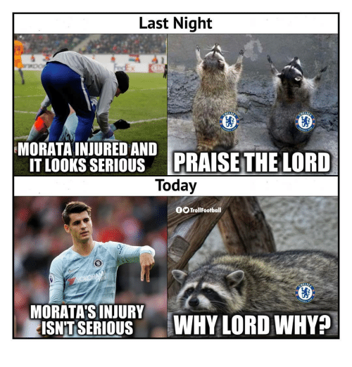 praise the lord: Last Night  Ea  MORATA INJURED AND  IT LOOKS S  ERIOUS PRAISE THE LORD  Today  TrollFootball  MORATA'SINURY  ISNITSERIOUS WHY LORD WHY?