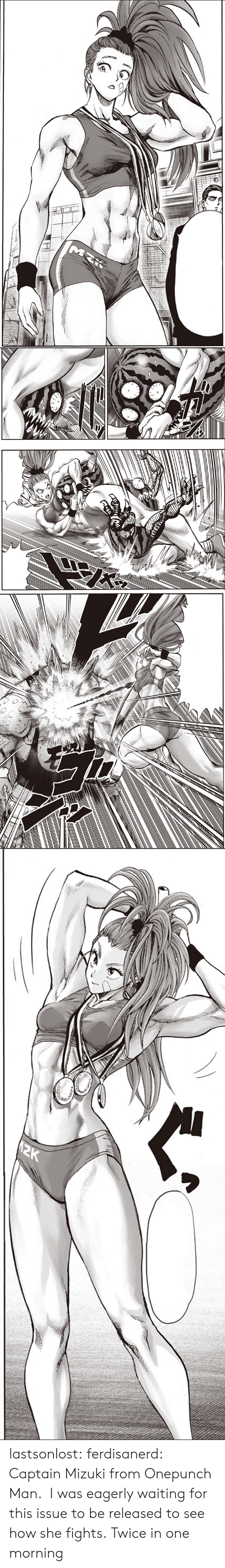 Tumblr, Blog, and Waiting...: lastsonlost: ferdisanerd:   Captain Mizuki from Onepunch Man.  I was eagerly waiting for this issue to be released to see how she fights.   Twice in one morning