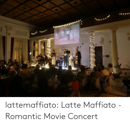 romantic: lattemaffiato:  Latte Maffiato - Romantic Movie Concert