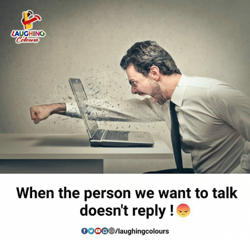 personable: LAUGHING  Colour  When the person we want to talk  doesn't reply!  /laughingcolours