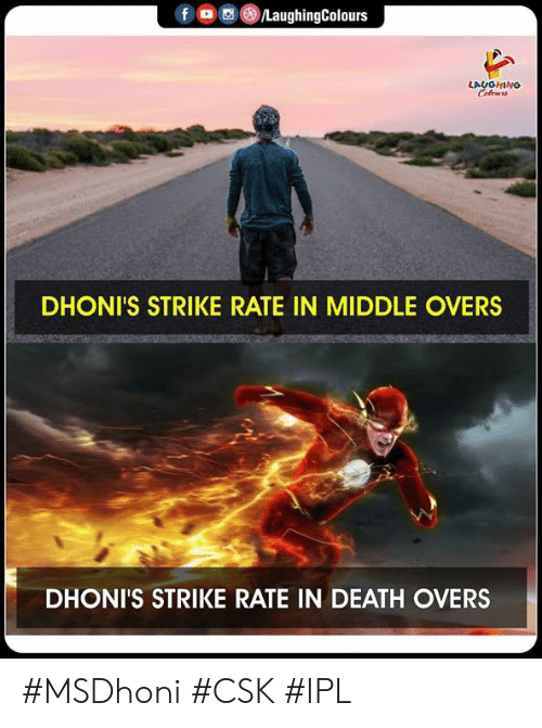 Death, Indianpeoplefacebook, and Ipl: LAUGHING  DHONI'S STRIKE RATE IN MIDDLE OVERS  DHONI'S STRIKE RATE IN DEATH OVERS #MSDhoni #CSK #IPL