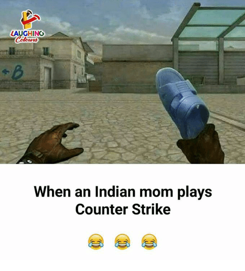 counter strike: LAUGHING  When an Indian mom plays  Counter Strike
