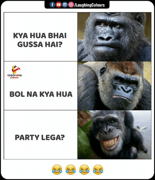 kya: /LaughingColours  f  KYA HUA BHAI  GUSSA HAI?  LAUGHING  Celeuns  BOL NA KYA HUA  PARTY LEGA?