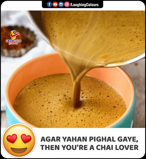 lover: LaughingColours  f  LAUGHING  Colours  AGAR YAHAN PIGHAL GAYE,  THEN YOU'RE A CHAI LOVER