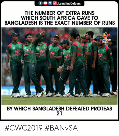 Africa, South Africa, and Indianpeoplefacebook: /LaughingColours  f  THE NUMBER OF EXTRA RUNS  WHICH SOUTH AFRICA GAVE TO  BANGLADESH IS THE EXACT NUMBER OF RUNS  acc.  LAUGNING  Coewr  eoy  heny  MAB  LANGAA  Ablioy  BY WHICH BANGLADESH DEFEATED PROTEAS  21 #CWC2019 #BANvSA