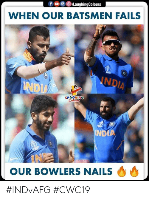 Nails: /LaughingColours  f  WHEN OUR BATSMEN FAILS  NNDIA  NDI  LAUGHING  Colowrs  UNDIA  OUR BOWLERS NAILS #INDvAFG #CWC19