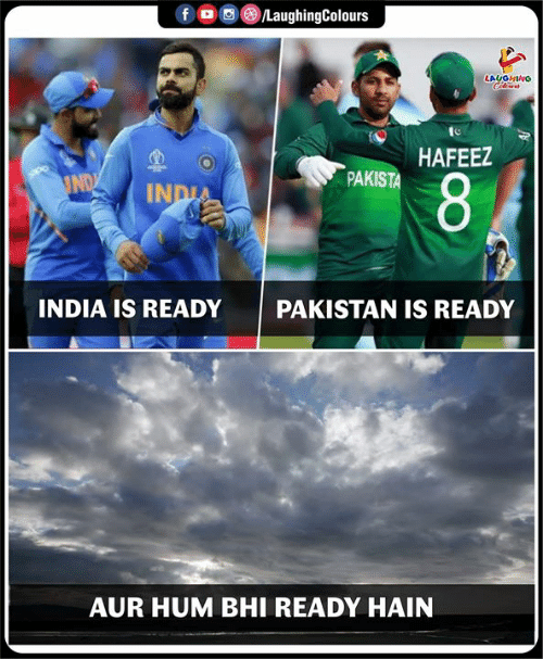 India, Pakistan, and Indianpeoplefacebook: /LaughingColours  fD  LAUGHINO  HAFEEZ  PAKISTA  IND  8  INDIA  INDIA IS READY  PAKISTAN IS READY  AUR HUM BHI READY HAIN