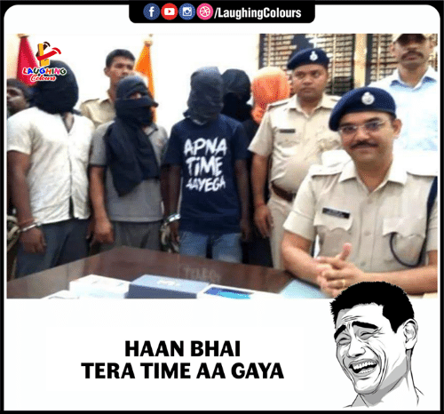 Bhai: /LaughingColours  LAUGHING  APNA  HAAN BHAI  TERA TIME AA GAYA