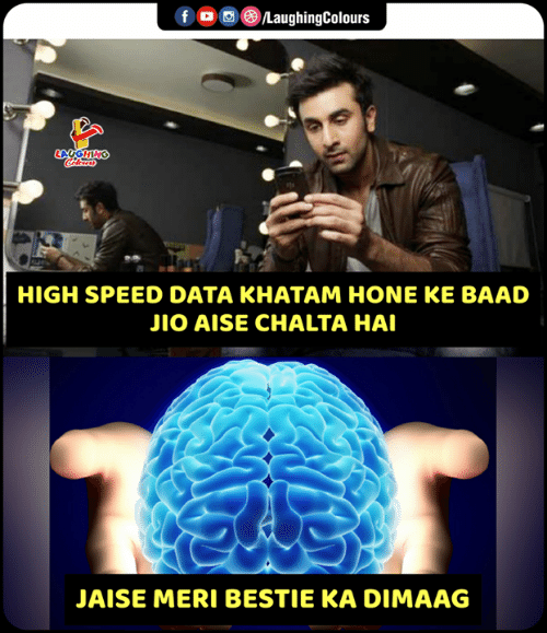 bestie: LaughingColours  LAUGHING  HIGH SPEED DATA KHATAM HONE KE BAAD  JIO AISE CHALTA HAI  JAISE MERI BESTIE KA DIMAAG