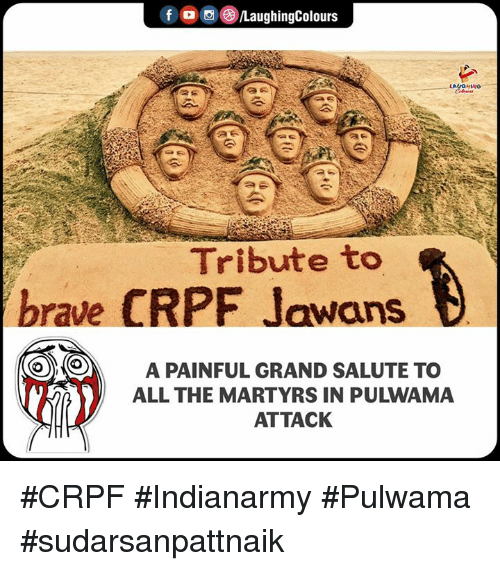 Salute: LaughingColours  Tribute to  brave CRPF Jawans  A PAINFUL GRAND SALUTE TO  ALL THE MARTYRS IN PULWAMA  ATTACK #CRPF #Indianarmy #Pulwama #sudarsanpattnaik