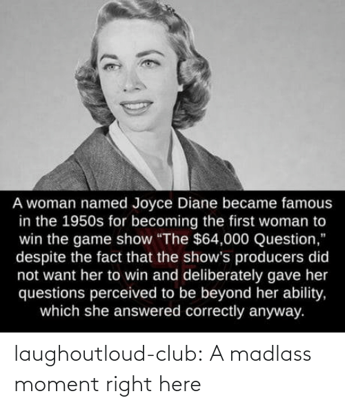 Here: laughoutloud-club:  A madlass moment right here