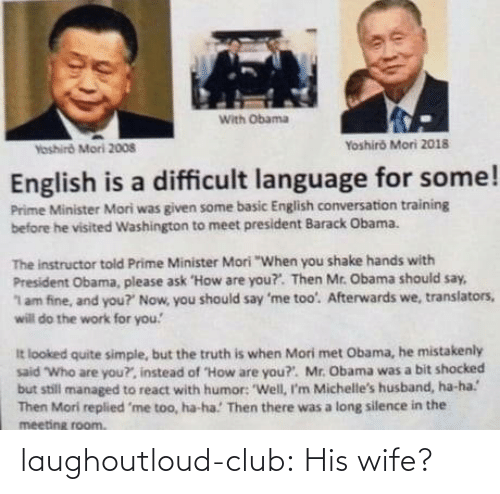 Wife: laughoutloud-club:  His wife?
