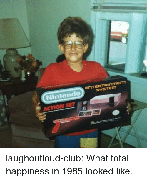 Club, Tumblr, and Blog: laughoutloud-club:  What total happiness in 1985 looked like.