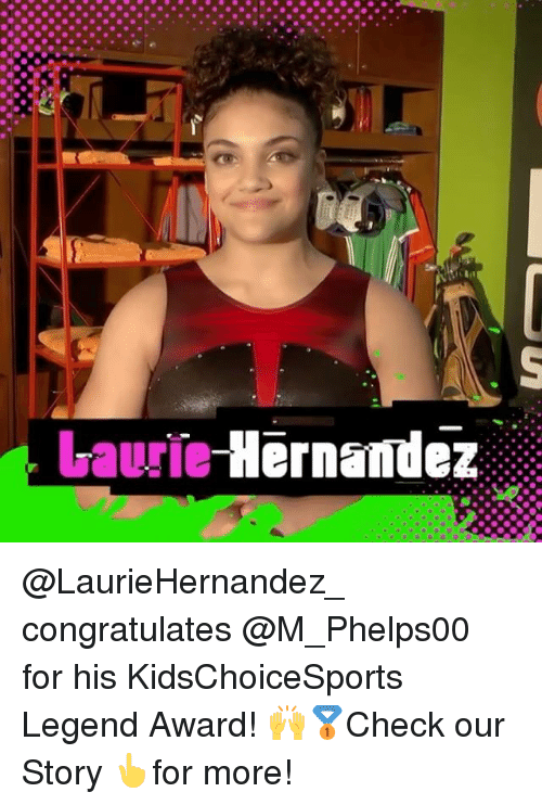 Laurie: Laurie Hernandez @LaurieHernandez_ congratulates @M_Phelps00 for his KidsChoiceSports Legend Award! 🙌🥇Check our Story 👆for more!
