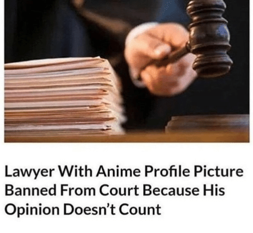 Anime, Lawyer, and Picture: Lawyer With Anime Profile Picture  Banned From Court Because His  Opinion Doesn't Count