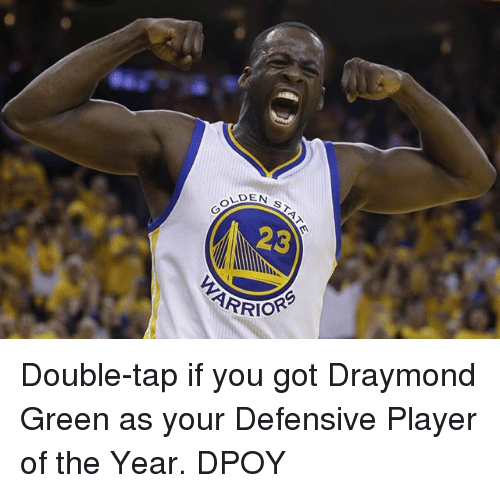 Basketball, Draymond Green, and Golden State Warriors: LDEN  23  ARRIO Double-tap if you got Draymond Green as your Defensive Player of the Year. DPOY