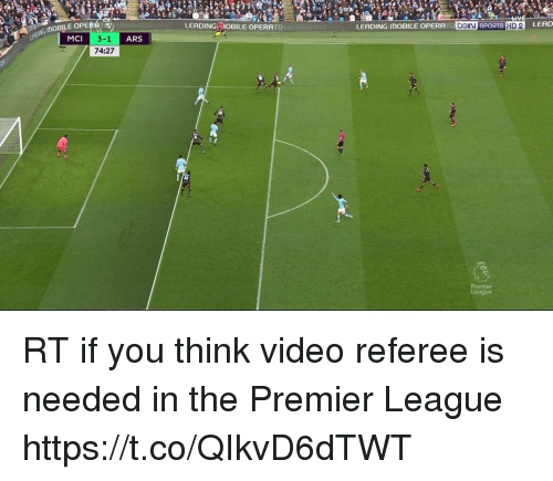 mci: LEADING:-'OBILE OPERA 10  LEADING MOBILE OPERA  O beIN SPORTS HD 2 LEAD  MOBILE OPE  3-1 ARS  74:27  MCI  Rd RT if you think video referee is needed in the Premier League https://t.co/QIkvD6dTWT