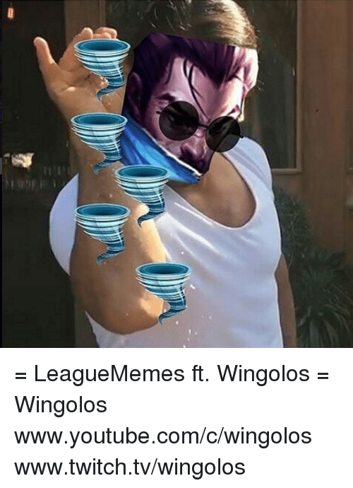 Memes, 🤖, and Twitches: = LeagueMemes ft. Wingolos =  Wingolos www.youtube.com/c/wingolos www.twitch.tv/wingolos