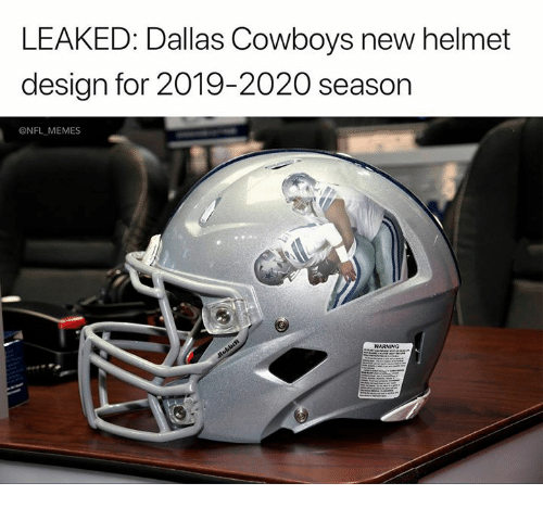 Dallas Cowboys, Memes, and Nfl: LEAKED: Dallas Cowboys new helmet  design for 2019-2020 season  @NFL MEMES  WARNING