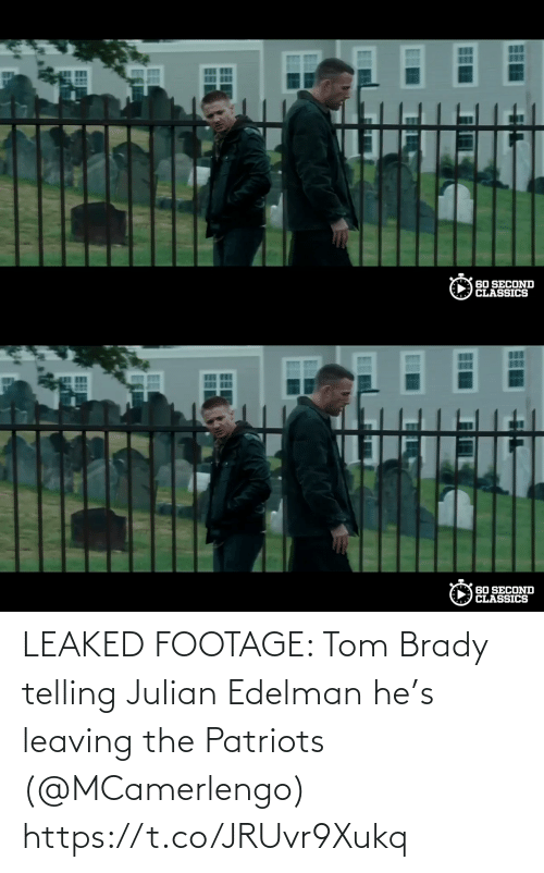 NFL: LEAKED FOOTAGE: Tom Brady telling Julian Edelman he's leaving the Patriots (@MCamerlengo)  https://t.co/JRUvr9Xukq