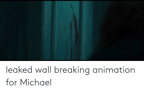 Animation: leaked wall breaking animation for Michael