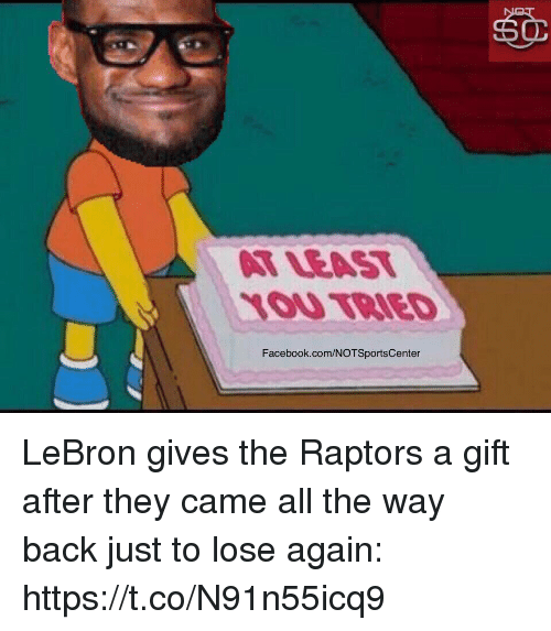 the way back: LEAST  1OU TaIED  Facebook.com/NOTSportsCenter LeBron gives the Raptors a gift after they came all the way back just to lose again: https://t.co/N91n55icq9