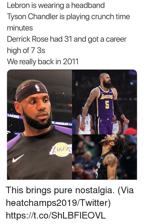 Derrick Rose, Nostalgia, and Twitter: Lebron is wearing a headband  Tyson Chandler is playing crunch time  minutes  Derrick Rose had 31 and got a career  high of 7 3s  We really back in 2011  TAKERS This brings pure nostalgia.  (Via heatchamps2019/Twitter) https://t.co/ShLBFlEOVL