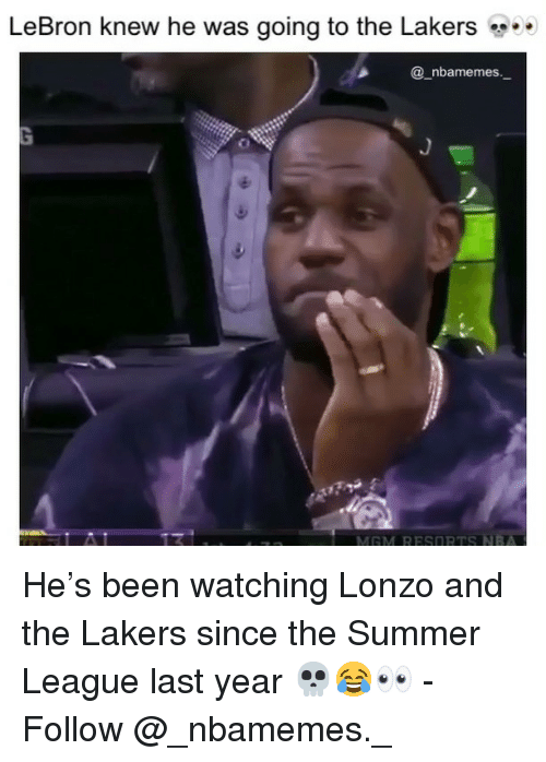 """mgm: LeBron knew he was going to the Lakers """" .  @_nbamemes  MGM RESORTS NB He's been watching Lonzo and the Lakers since the Summer League last year 💀😂👀 - Follow @_nbamemes._"""
