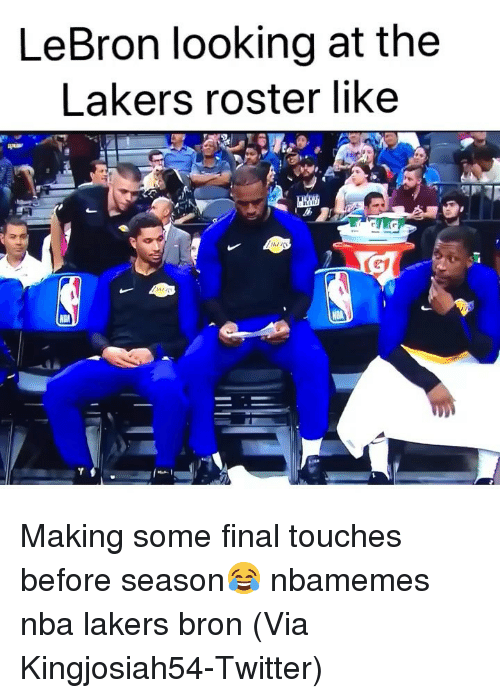 Basketball, Los Angeles Lakers, and Nba: LeBron looking at the  Lakers roster like Making some final touches before season😂 nbamemes nba lakers bron (Via Kingjosiah54-Twitter)