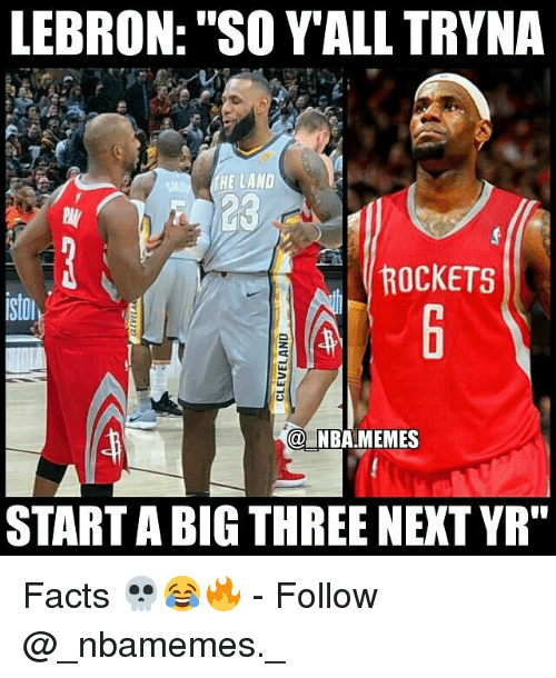 "Nba Memes: LEBRON: ""SO YALL TRYNA  HE LAND  23  ROCKETS  @ NBA.MEMES  START A BIG THREE NEXT YR"" Facts 💀😂🔥 - Follow @_nbamemes._"