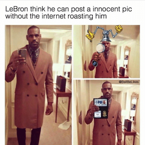 Internet, Lebron, and The Internet: LeBron think he can post a innocent pic  without the internet roasting him  @BallBeLikes