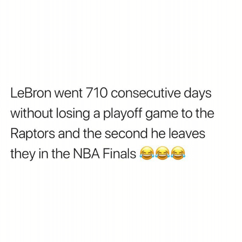 Finals, Nba, and NBA Finals: LeBron went 710 consecutive days  without losing a playoff game to the  Raptors and the second he leaves  they in the NBA Finals
