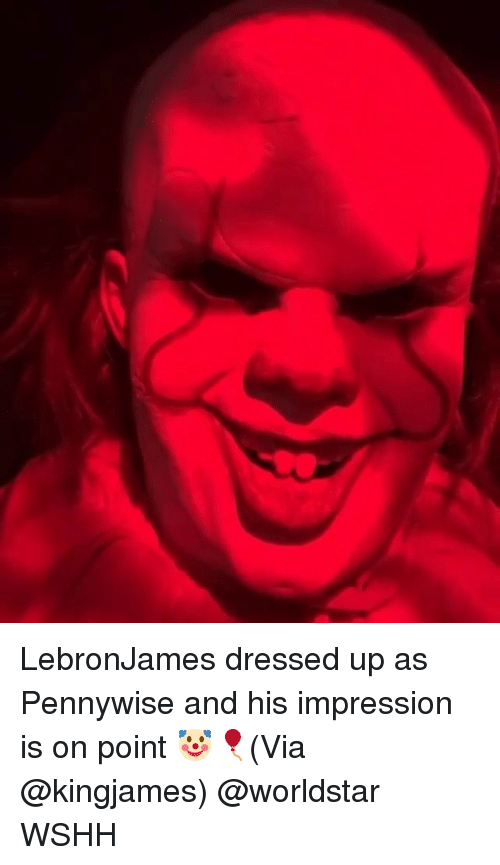 Memes, Worldstar, and Wshh: LebronJames dressed up as Pennywise and his impression is on point 🤡🎈(Via @kingjames) @worldstar WSHH