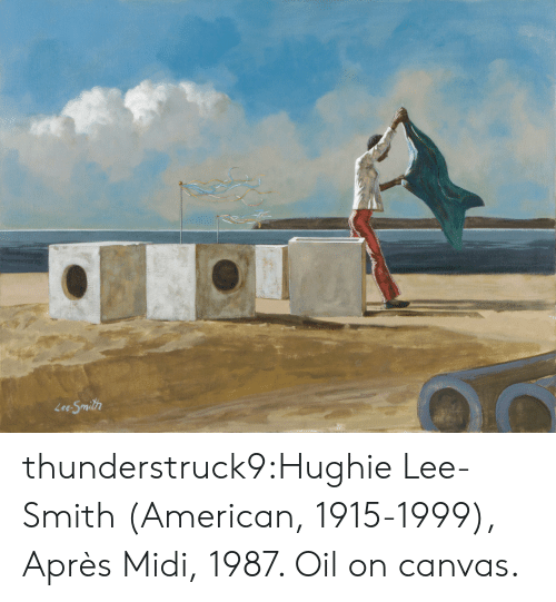Tumblr, American, and Blog: Lee-Smith thunderstruck9:Hughie Lee-Smith (American, 1915-1999), Après Midi, 1987. Oil on canvas.