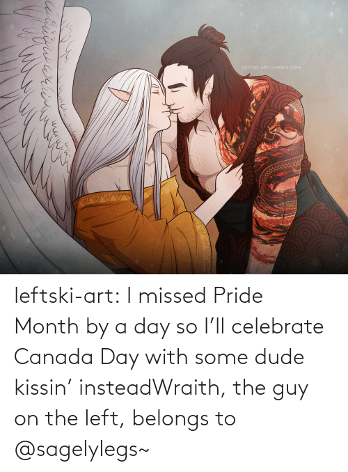 celebrate: LEFTSKI-ART. TUMBLR.COM  brigwarin leftski-art:  I missed Pride Month by a day so I'll celebrate Canada Day with some dude kissin' insteadWraith, the guy on the left, belongs to @sagelylegs~