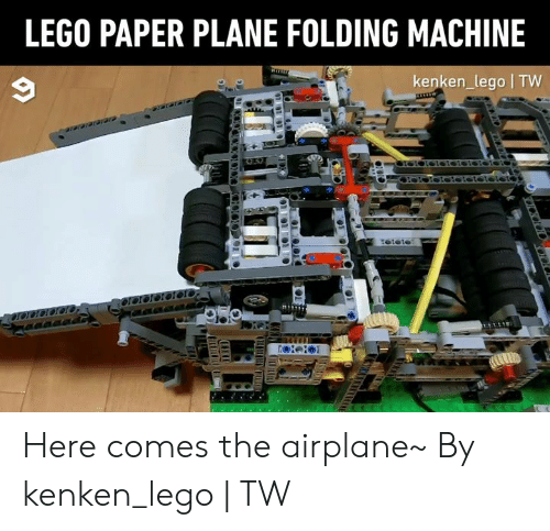 Dank, Lego, and Airplane: LEGO PAPER PLANE FOLDING MACHINE  kenken_lego TW  aararararar Here comes the airplane~  By kenken_lego | TW