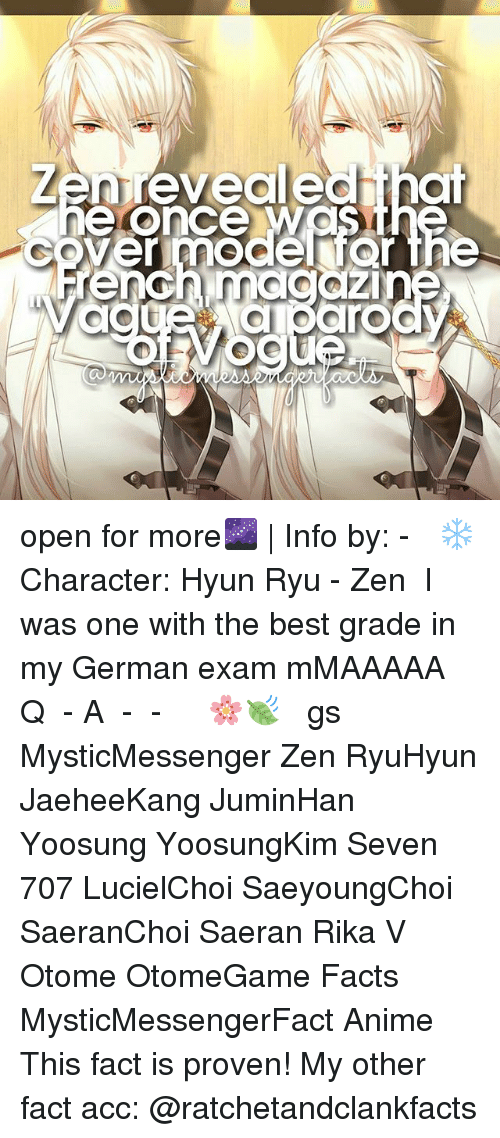 Anime, Facts, and Memes: Len revealed  e:once WG  rench nnGIGGIZ In  aeh  rn  eicta  Or  nevea open for more🌌 | Info by: - ⠀ ❄ Character: Hyun Ryu - Zen ⠀ I was one with the best grade in my German exam mMAAAAA ⠀ Q ♔ - A ♚ - ⠀ -《 🌸🍃 》 ⠀ ταgs ‿➹⁀ MysticMessenger Zen RyuHyun JaeheeKang JuminHan Yoosung YoosungKim Seven 707 LucielChoi SaeyoungChoi SaeranChoi Saeran Rika V Otome OtomeGame Facts MysticMessengerFact Anime ☞This fact is proven!☜ My other fact acc: @ratchetandclankfacts