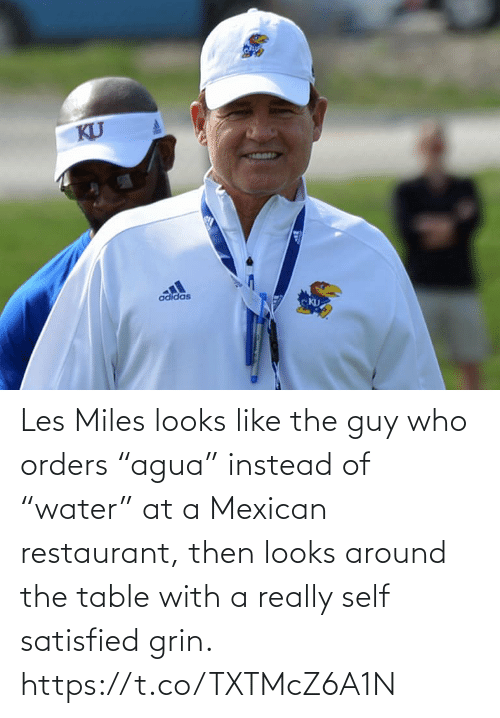 "Miles: Les Miles looks like the guy who orders ""agua"" instead of ""water"" at a Mexican restaurant, then looks around the table with a really self satisfied grin. https://t.co/TXTMcZ6A1N"