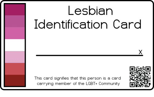 Identification: Lesbiar  Identification Card  This card signifies that this person is a card  carrying member of the LGBT+ Community