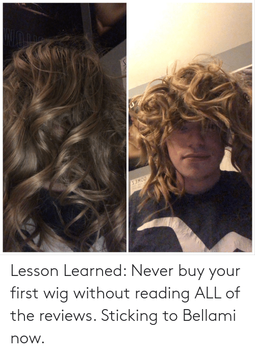 Reviews: Lesson Learned: Never buy your first wig without reading ALL of the reviews. Sticking to Bellami now.