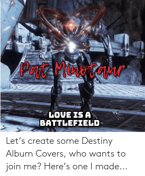 join.me: Let's create some Destiny Album Covers, who wants to join me? Here's one I made...