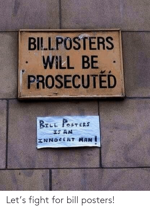 bill: Let's fight for bill posters!