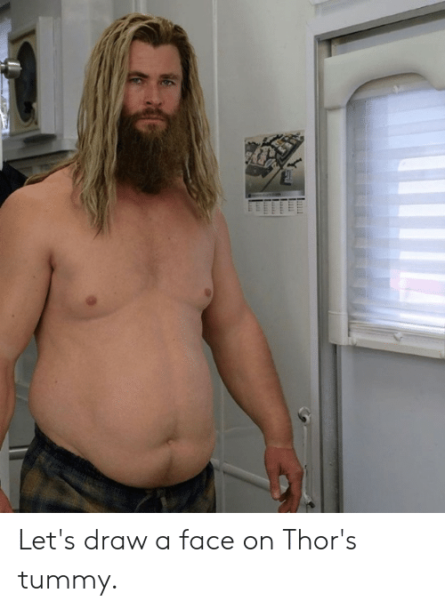 A Face: Let's draw a face on Thor's tummy.