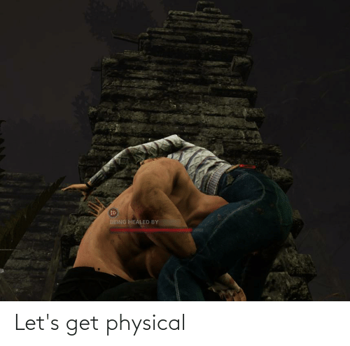 Physical: Let's get physical