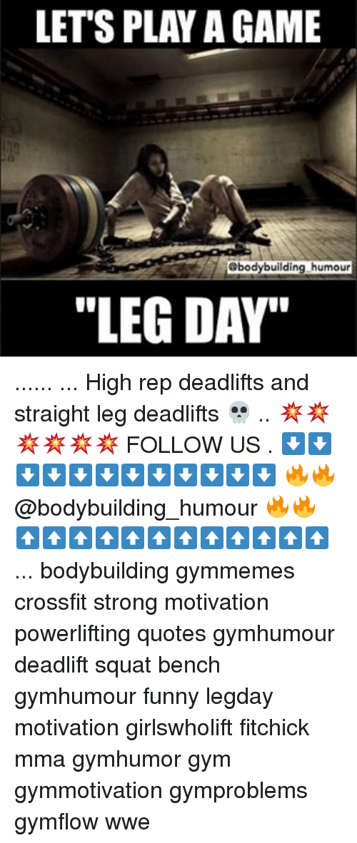 LET\'S PLAY a GAME Humour LEG DAY\' High Rep Deadlifts and ...
