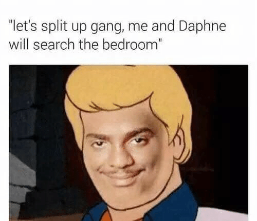 """Gang, Search, and Will: """"let's split up gang, me and Daphne  will search the bedroom"""