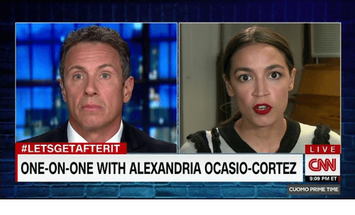 Live, Time, and One:  #LETSGETAFTERIT  LIVE  ONE-ON-ONE WITH ALEXANDRIA OCASIO-CORTEZ CN  9:09 PM ET  CUOMO PRIME TIME