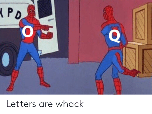 whack: Letters are whack