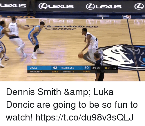 Lexus, Memes, and Ducks: LEXIS  LEXUS  (D  LEXUS  42 MAVERICKS  50 2nd Qtr :15.3 10  BONUS  DUCKS  Timeouts: 4  BONUS Timeouts: 5 Dennis Smith & Luka Doncic are going to be so fun to watch!  https://t.co/du98v3sQLJ